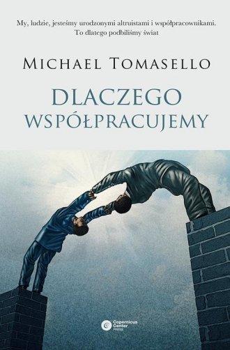 Dlaczego współpracujemy Michael Tomasello