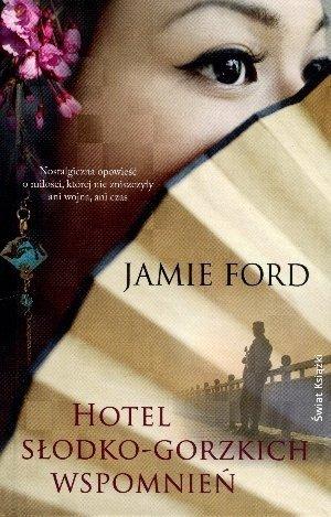 Hotel słodko-gorzkich wspomnień Jamie Ford