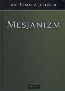 Mesjanizm ks Tomasz Jelonek