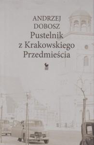 Pustelnik z Krakowskiego Przedmieścia Andrzej Dobosz