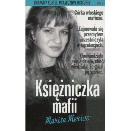 Księżniczka mafii Dramaty kobiet Prawdziwe historie Marisa Merico