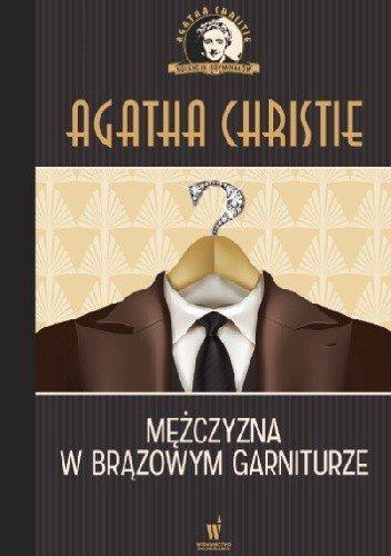 Mężczyzna w brązowym garniturze Kolekcja kryminałów nr 15 Agatha Christie