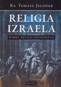Religia Izraela wobec religii ościennych ks Tomasz Jelonek