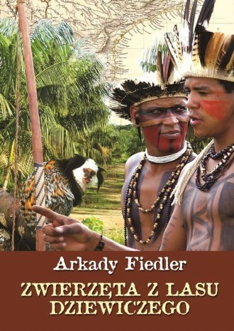 Zwierzęta z lasu dziewiczego Arkady Fiedler