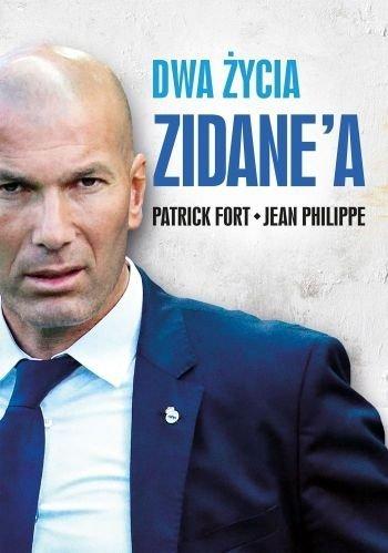 Dwa życia Zidane'a Patrick Fort Jean Philippe