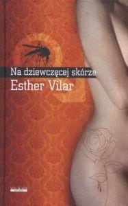 NA DZIEWCZĘCEJ SKÓRZE Esther Vilar