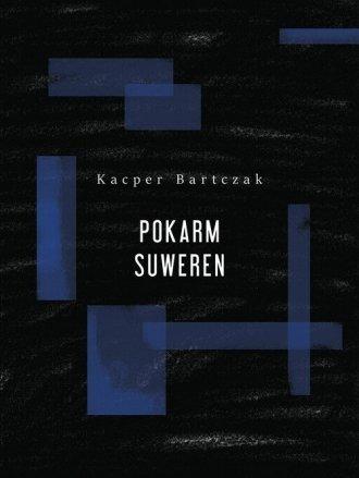 Pokarm suweren Kacper Bartczak