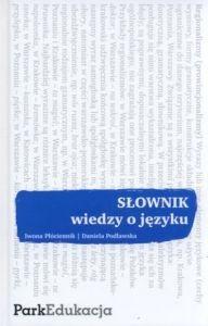 Słownik wiedzy o języku Iwona Płóciennik Daniela Podlawska
