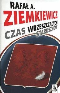 Czas wrzeszczących staruszków Rafał Ziemkiewicz