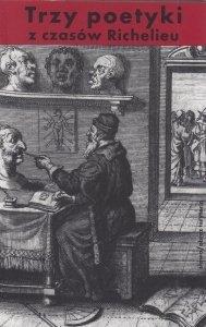 Trzy poetyki z czasów Richelieu