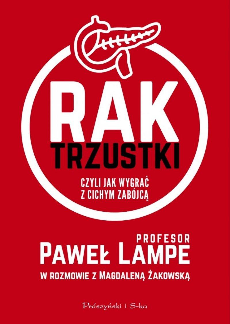 Rak trzustki czyli jak wygrać z cichym zabójcą Paweł Lampe Magdalena Żakowska