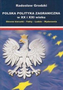 Polska polityka zagraniczna w XX i XXI wieku Radosław Grodzki