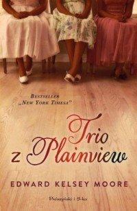 Trio z Plainview Edward Kelsey Moore