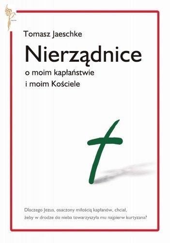 Nierządnice o moim kapłaństwie i moim Kościele Tomasz Jaeschke