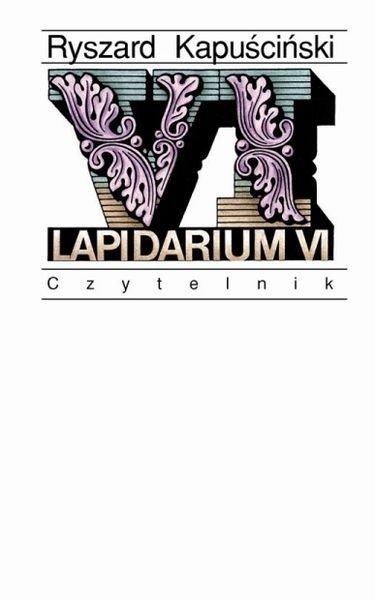 Lapidarium VI Ryszard Kapuściński