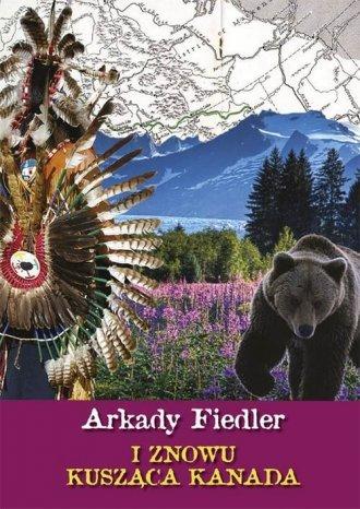 I znowu kusząca Kanada Arkady Fiedler