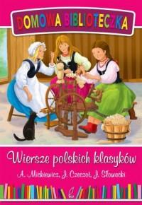 Wiersze polskich klasyków Domowa biblioteczka
