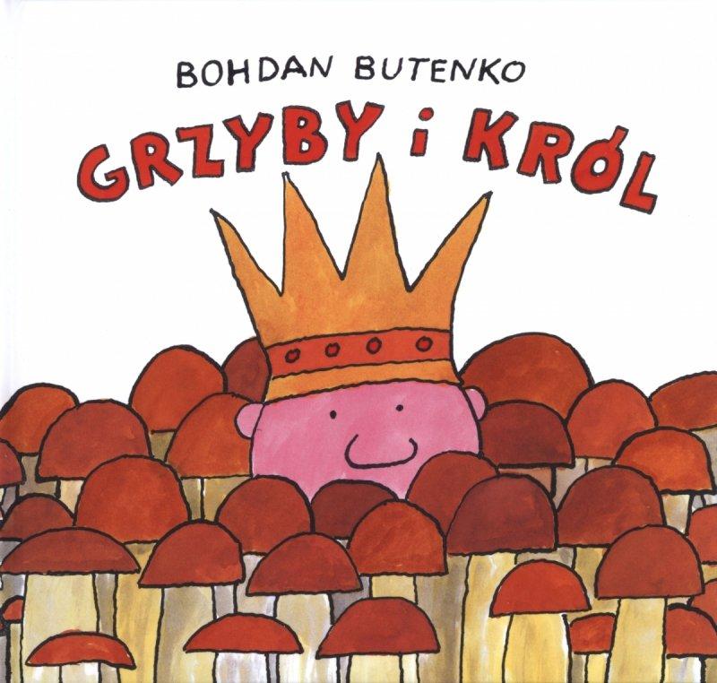 Grzyby i król Bohdan Butenko