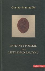 Inflanty Polskie oraz Listy znad Bałtyku Gustaw Manteuffel
