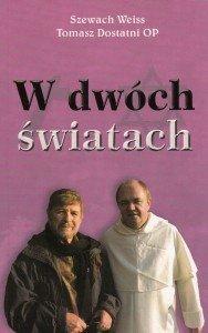 W dwóch światach Szewach Weiss Tomasz Dostatni