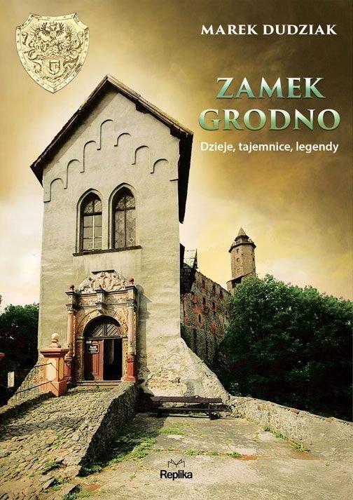 Zamek Grodno Dzieje tajemnice legendy Marek Dudziak