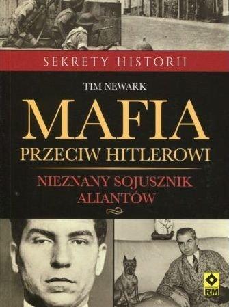 Mafia przeciw Hitlerowi Tim Newark