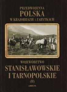 Województwo stanisławowskie i tarnopolskie Przedwojenna Polska w krajobrazach i zabytkach