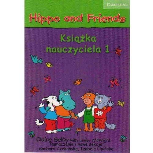 Hippo and Friends Książka nauczyciela 1 Claire Selby Lesley McKnight