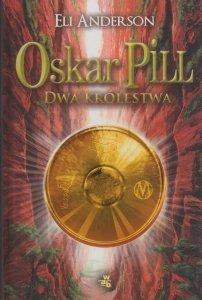 Oskar Pill Dwa królestwa Eli Anderson