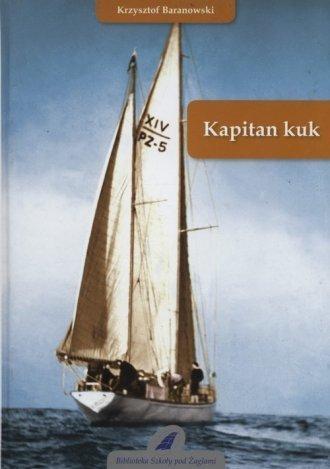 Kapitan kuk Krzysztof Baranowski