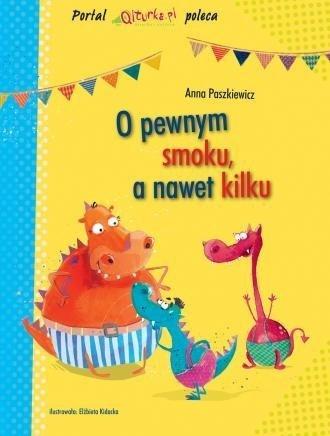 O pewnym smoku a nawet kilku Anna Paszkiewicz