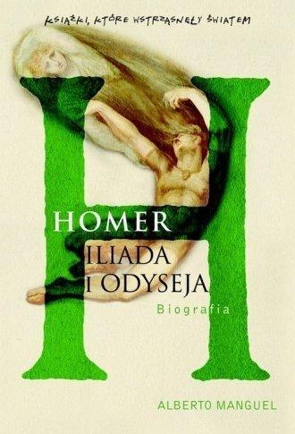 Homer Iliada i odyseja Biografia Alberto Manguel
