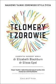 Telomery i zdrowie Elizabeth Blackburn Elissa Epel