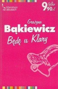 Będę u Klary Grażyna Bąkiewicz