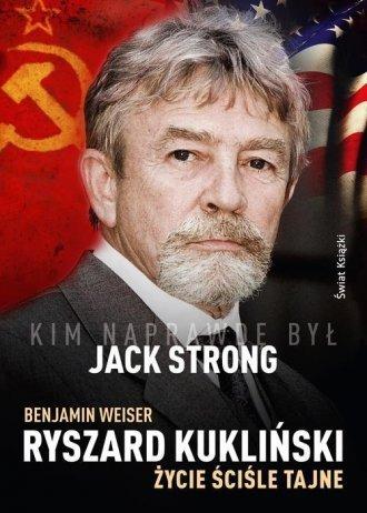 Ryszard Kukliński Życie ściśle tajne Benjamin Weiser