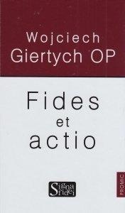 Fides et actio Wojciech Giertych OP