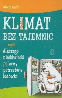 Klimat bez tajemnic czyli dlaczego niedźwiedź polarny potrzebuje lodówki  Mojib Latif