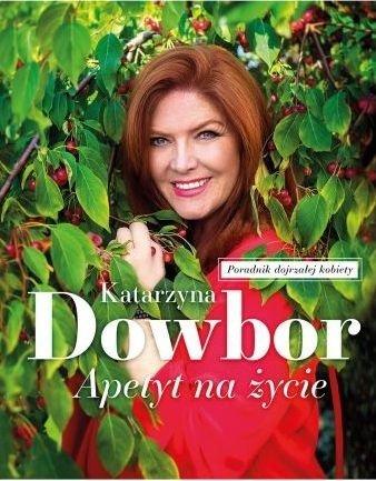 Apetyt na życie Katarzyna Dowbor