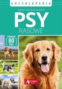 Psy rasowe Encyklopedia Agnieszka Nojszewska