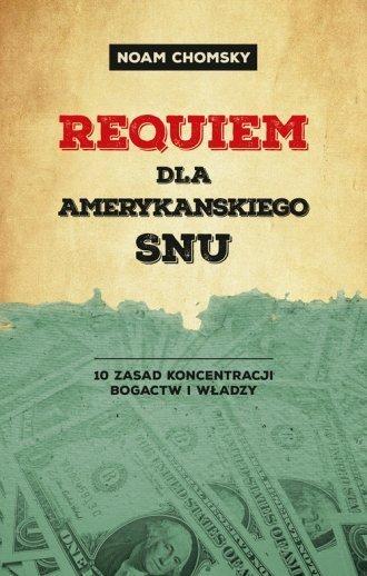 Requiem dla amerykańskiego snu Noam Chomsky
