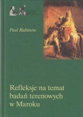 Refleksje na temat badań terenowych w Maroku Paul Rabinow