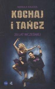 Kochaj i tańcz 20 lat wcześniej Manula Kalicka
