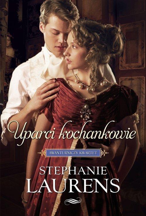 Uparci kochankowie Awanturniczy kwartet tom 4 Stephanie Laurens