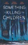 SOMETHING IS KILLING CHILDREN TP VOL 01