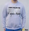 Bluza Męska I don't follow the RULES I make them.