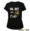 Zestaw koszulek Ok, but first COFFE, MILK