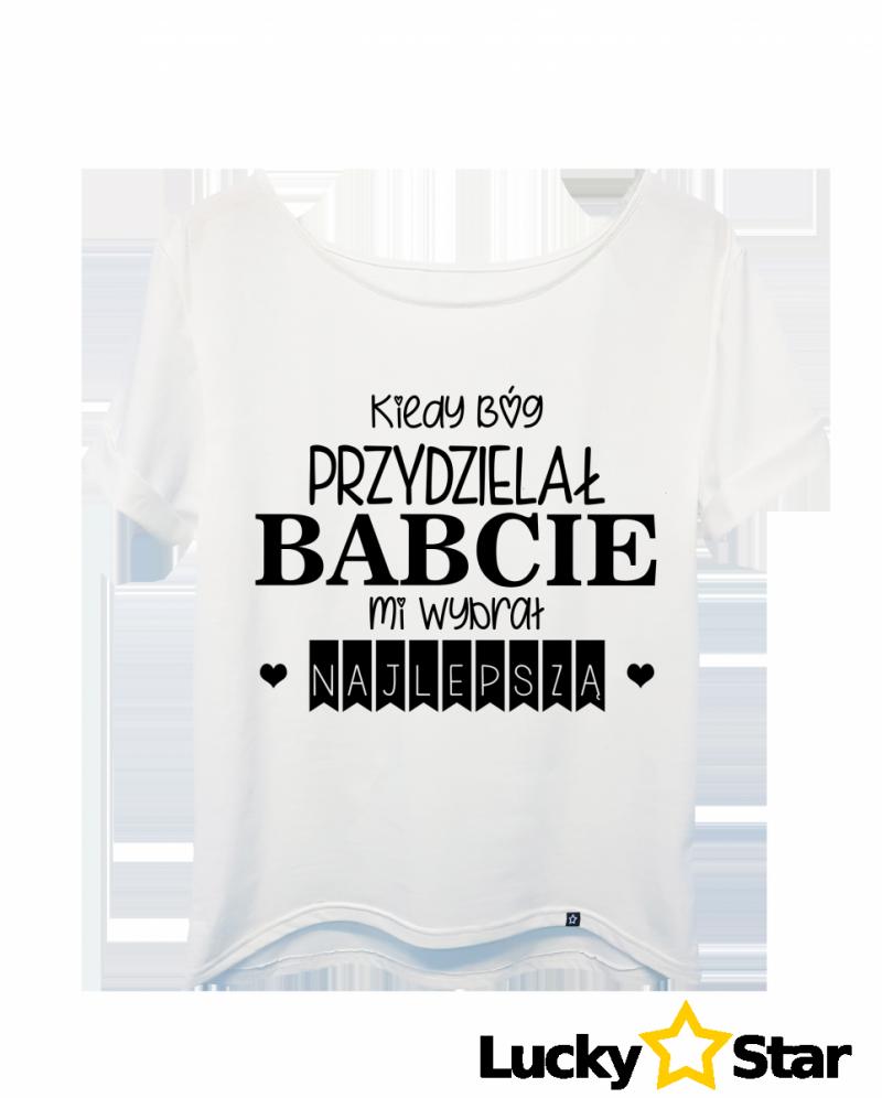 Koszulka Damska Kiedy Bóg przydzielał BABCIE mi wybrał najlepszą