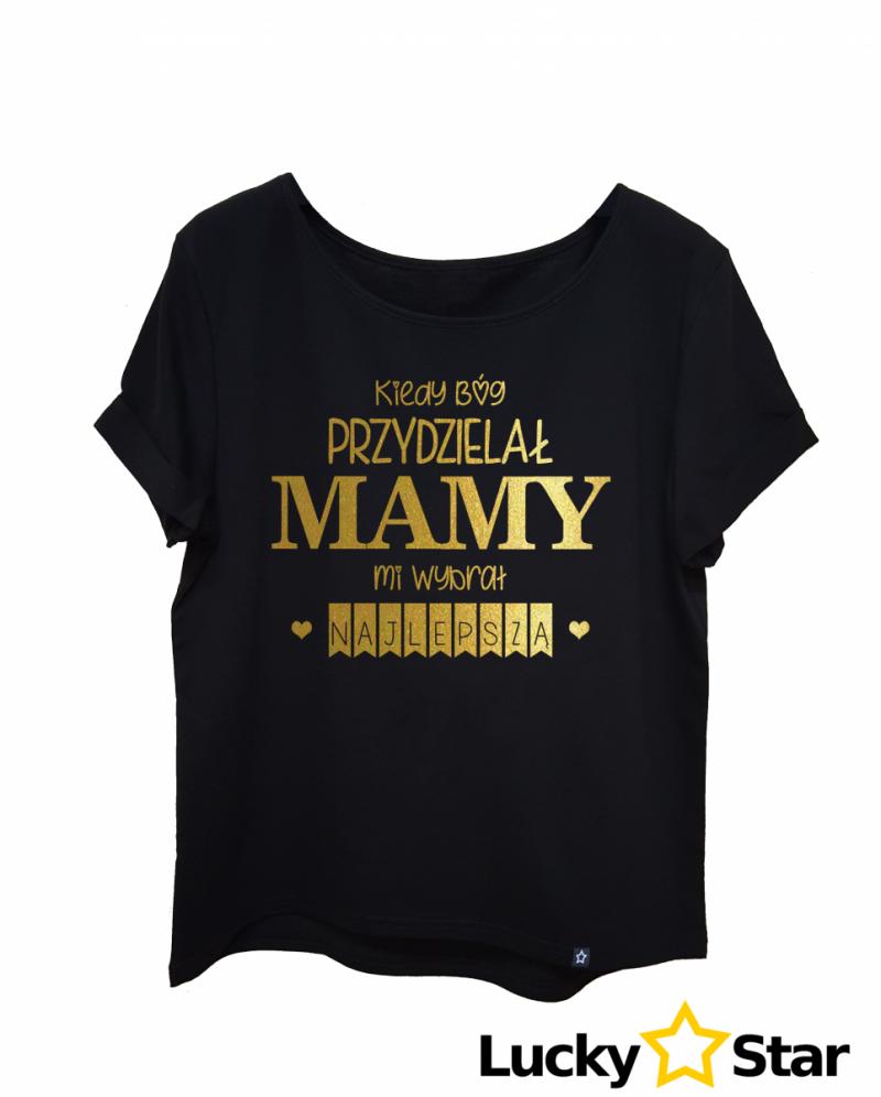 Koszulka Damska Kiedy Bóg przydzielał MAMY...