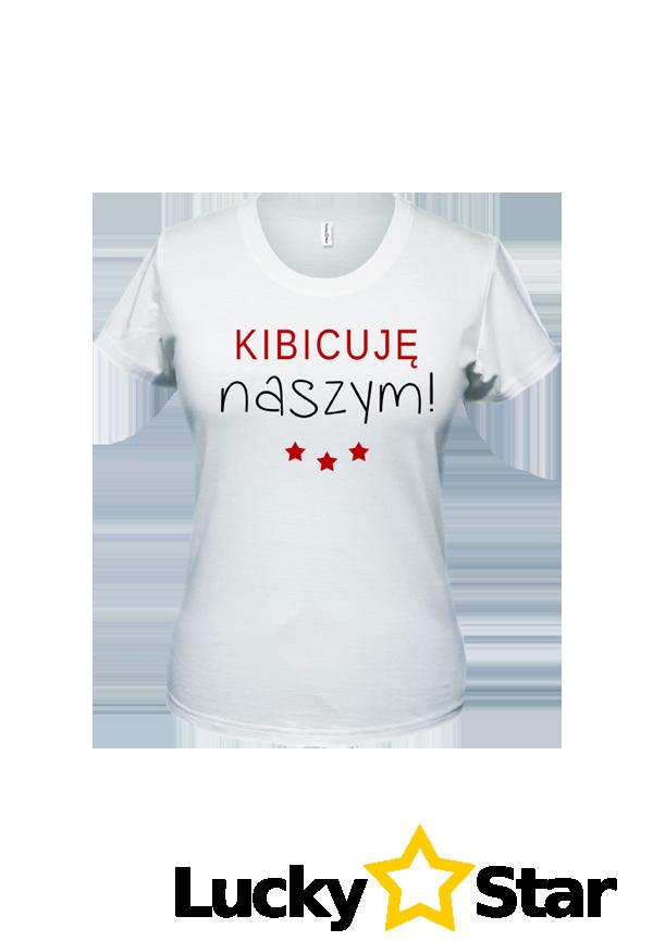 Koszulka Damska Kibicuję naszym!