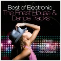 BEST OF ELECTRONIC - THE FINEST HOUSE & DANCE TRACKS